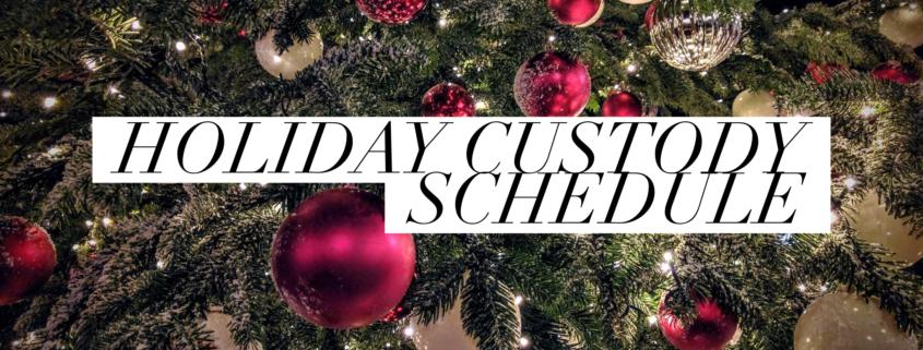 Christmas Custody Schedule
